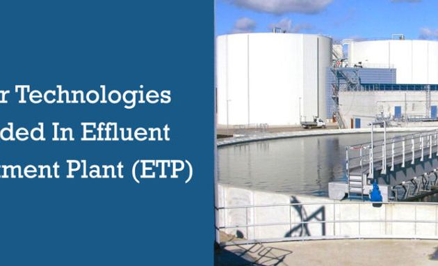 Major technologies included in Effluent Treatment Plant (ETP)