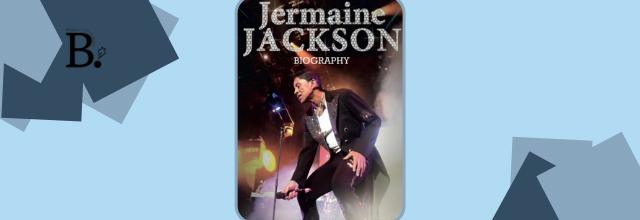 Biographie inédite de Jermaine Jackson