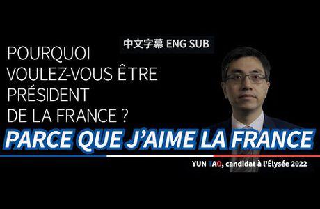 Pourquoi Yun Tao veut-il être président de la France ? Présidentielle 2022