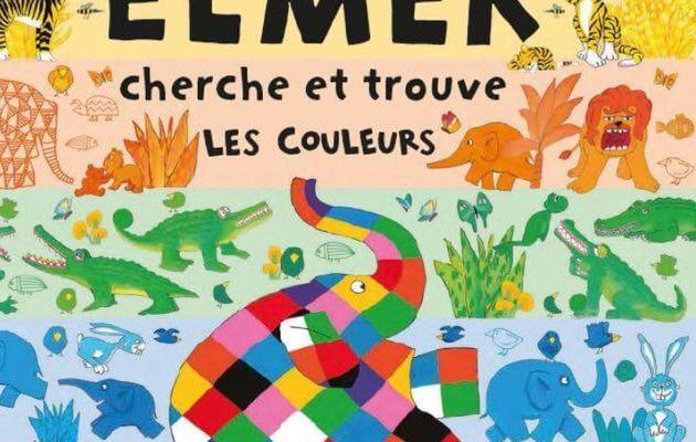 Elmer cherche et trouve : Les couleurs - David McKee