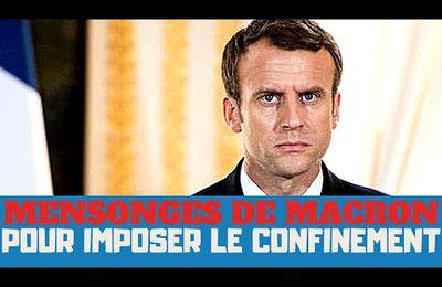 Les mensonges d' Emmanuel Macron pour imposer le confinement