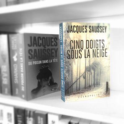 Cinq doigts sous la neige, Jacques Saussey