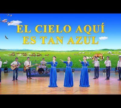 """La mejor música cristiana   """"El cielo aquí es tan azul"""" El reino de Cristo ha descendido"""