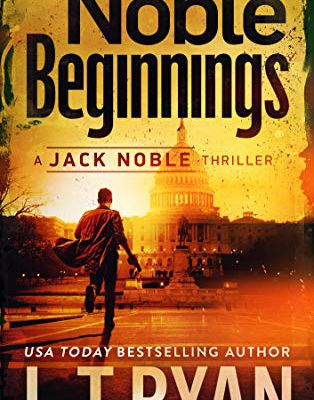 (eBook) R.E.A.D Noble Beginnings (Jack Noble #1) By L.T. Ryan Free Online
