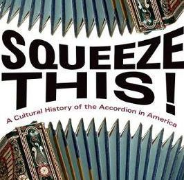 Squeeze This!  A Cultural History of the Accordion in America download ebook