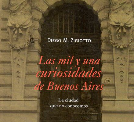 Las mil y una curiosidades de Buenos Aires