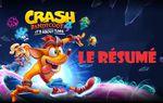 (Résumé en vidéo) Crash Bandicoot 4 - It's About Time  - Le résumé du jeu complet en Français -