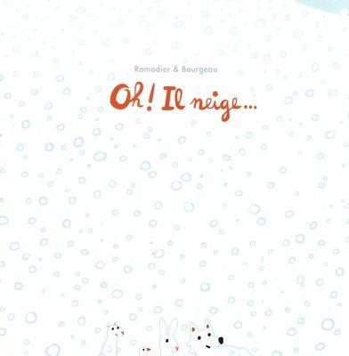 Oh ! Il neige… - Vincent Bourgeau et Cédric Ramadier