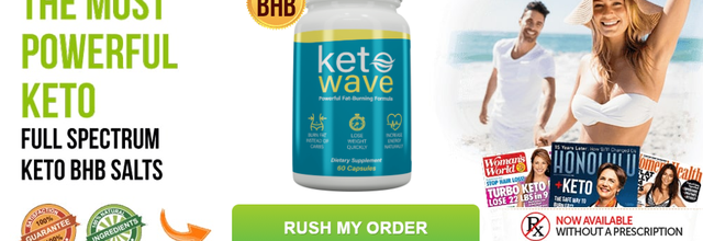Keto Wave – Reviews, Weight Loss Pills Works, Price, Where To Buy?