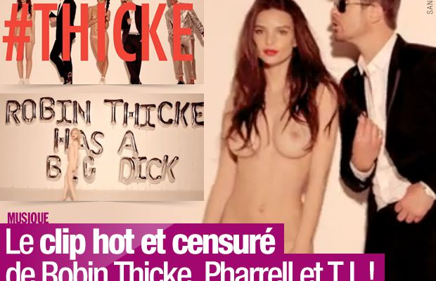 Le clip hot et censuré de Robin Thicke, Pharrell et T.I. !