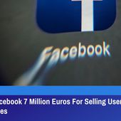 Italy Fines Facebook 7 Million Euros For Selling Users Data To Third Parties | GreatGameIndia