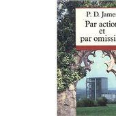 P.D. JAMES : Par action et par omission - Les Lectures de l'Oncle Paul