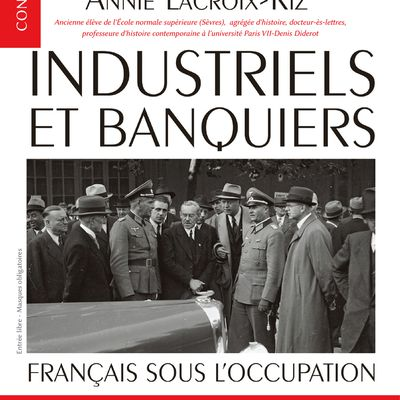 14 OCTOBRE A ROMILLY S/S : INDUSTRIELS ET BANQUIERS FRANCAIS SOUS L'OCCUPATION