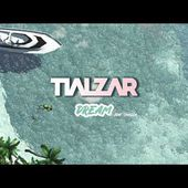 TIALZAR - Dream (feat. Shugga)