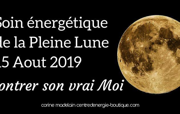 Soin énergétique Pleine Lune 15 aout 2019 - Montrer son Vrai Moi