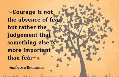 FEAR & COURAGE..