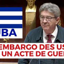 Mélenchon : l'embargo des USA contre Cuba est un acte de guerre