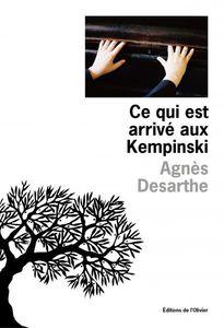 Ce qui est arrivé aux Kempinski - Agnès Desarthe