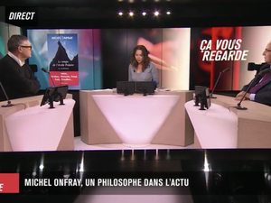 Michel Onfray - Ca vous regarde (LCP) - 17.10.2019