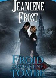 Froid comme une tombe * Jeaniene Frost