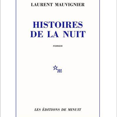 Histoires de la nuit – Laurent Mauvignier