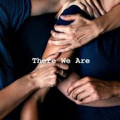 There We Are by Selena Faider
