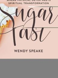 Free online books to read The 40-Day Sugar Fast: