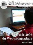 Le Guide 2009 du Web Pédagogique