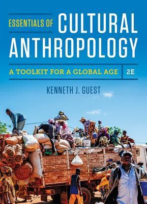(ePub) DOWNLOAD FREE Essentials of Cultural Anthropology: A Toolkit for a Global Age By Kenneth J. Guest PDF Online Unlimited
