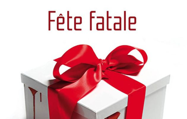 Fête fatale, de William Katz