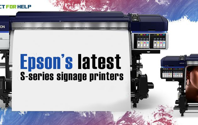 Get to Know All about Epson's Latest S-Series Signage Printers