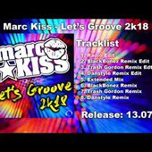 Marc Kiss - Let's Groove 2k18 (Radio Edit)